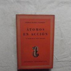 Libros de segunda mano de Ciencias: ATOMOS EN ACION EL MUNDO DE LA FISICA CREADORA DE GEORGE RUSSELL HARRISON . Lote 69284277