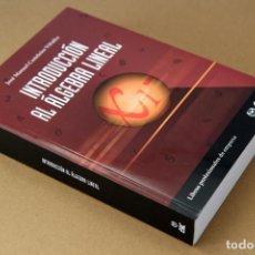 Libros de segunda mano de Ciencias: JOSÉ MANUEL CASTELEIRO VILLALBA. INTRODUCCIÓN AL ÁLGEBRA LINEAL. ESIC EDITORIAL, MADRID, 2004. Lote 69362485