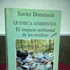 Libros de segunda mano de Ciencias: QUIMICA AMBIENTAL, XAVIER DOMENECH, EL IMPACTO AMBIENTAL DE LOS RESIDUOS. Lote 177144584
