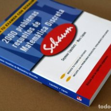 Libros de segunda mano de Ciencias: SEYMOUR LIPSCHUTZ Y MARC LIPSON. 2000 PROBLEMAS RESUELTOS DE MATEMÁTICA DISCRETA. MCGRAW-HILL, 2004. Lote 69510729