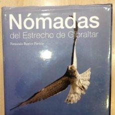Libros de segunda mano: NÓMADAS DEL ESTRECHO DE GIBRALTAR: GUÍA DE LA IGRACIÓN DE AVES, LOS PARQUES NATURALES DEL ESTRECHO. Lote 69520693
