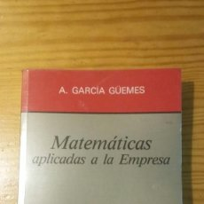 Libros de segunda mano de Ciencias: MATEMÁTICAS APLICADAS A LA EMPRESA - ALFREDO GARCÍA GÜEMES - EDITORIAL AC - EN BUEN ESTADO. Lote 69655997