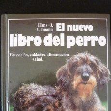 Libros de segunda mano: EL NUEVO LIBRO DEL PERRO - RAZAS EDUCACION CUIDADOS ALIMENTACION SALUD - HANS J ULLMANN. Lote 69686289