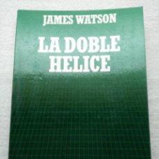 Libros de segunda mano: LA DOBLE HELICE JAMES WATSON BIBLIOTECA CIENTÍFICA SALVAT. Lote 69785117