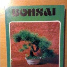 Libros de segunda mano: BONSAI. EL ARTE DE CULTIVAR ARBOLES ENANOS - RAFAEL PEREZ -. Lote 69840005