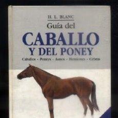 Libros de segunda mano - GUIA DEL CABALLO Y DEL PONEY. H.L. BLANC. A-CAB-070,2 - 69863969