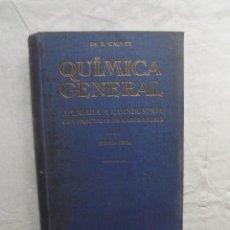 Libros de segunda mano de Ciencias: QUIMICA GENERAL APLICADA A LA INDUSTRIA CON PRACTICAS DE LABORATORIO TOMO I QUIMICA - FISICA . Lote 69867065