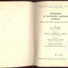 Libros de segunda mano de Ciencias: FORMULARIO DE MATEMATICA MODERNA ELEMENTAL POR A. COMBES 1966. Lote 69914629