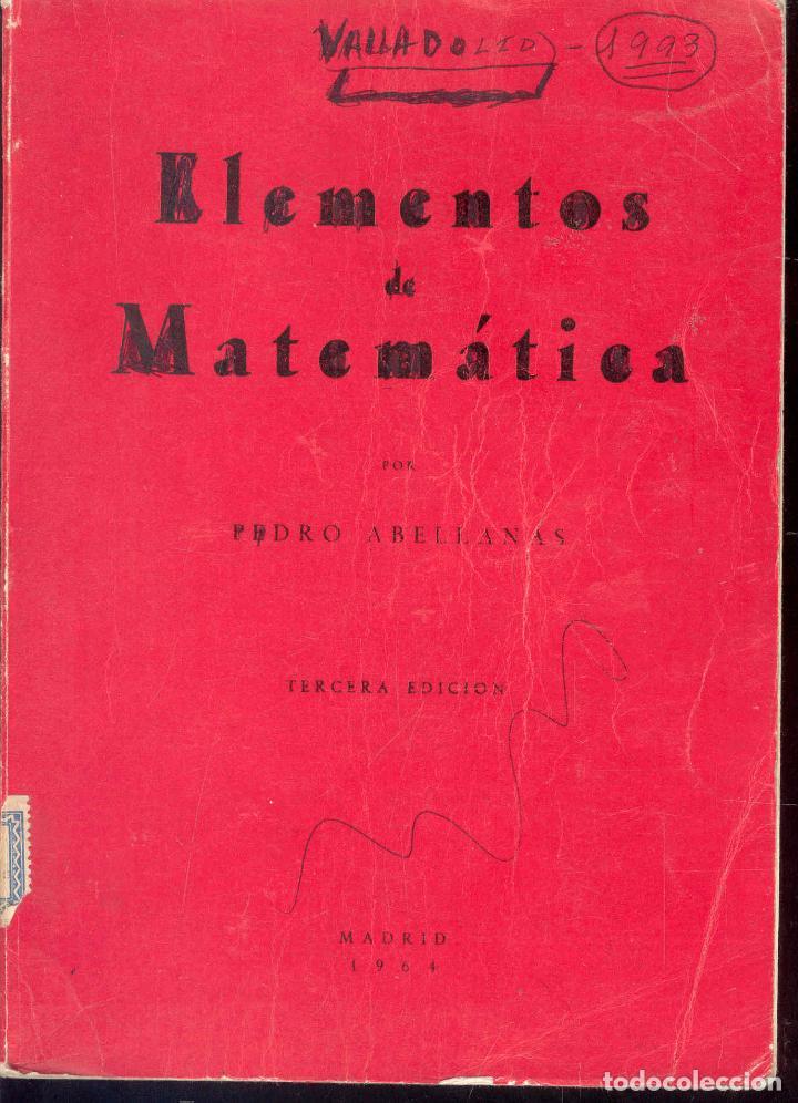 ELEMENTOS DE MATEMATICAS POR PEDRO ABELLANAS, 1964 (Libros de Segunda Mano - Ciencias, Manuales y Oficios - Física, Química y Matemáticas)