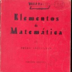 Libros de segunda mano de Ciencias: ELEMENTOS DE MATEMATICAS POR PEDRO ABELLANAS, 1964. Lote 70150349