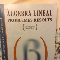 Libros de segunda mano de Ciencias: ALGEBRA LINEAL PROBLEMES RESOLTS - LLORENÇ SASTRE Y MANEL MOYA -. Lote 141837324