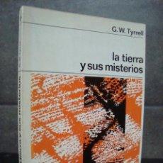 Libros de segunda mano: LA TIERRA Y SUS MISTERIOS. GW TYRRELL.NUEVA COLECCION LABOR.. Lote 70260925
