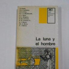 Libros de segunda mano: LA LUNA Y EL HOMBRE. SIGLO XXI VEINTIUNO EDITORES. VARIOS AUTORES. TDK53. Lote 70288569