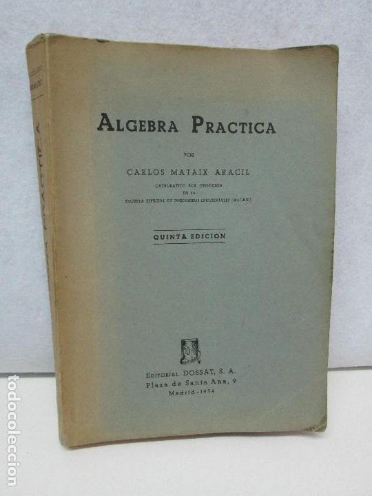 ALGEBRA PRACTICA. CARLOS MATAIX ARACIL. QUINTA EDICION. EDITORIAL DOSSAT (Libros de Segunda Mano - Ciencias, Manuales y Oficios - Física, Química y Matemáticas)