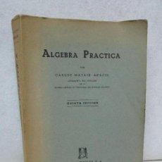 Libros de segunda mano de Ciencias: ALGEBRA PRACTICA. CARLOS MATAIX ARACIL. QUINTA EDICION. EDITORIAL DOSSAT. Lote 70320597