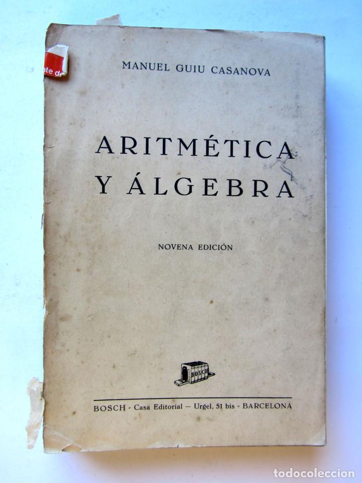 ARITMÉTICA Y ÁLGEBRA. MANUEL GUIU CASANOVA (Libros de Segunda Mano - Ciencias, Manuales y Oficios - Física, Química y Matemáticas)