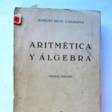 Libros de segunda mano de Ciencias: ARITMÉTICA Y ÁLGEBRA. MANUEL GUIU CASANOVA. Lote 70549990