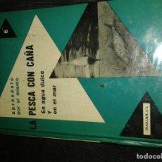 Libros de segunda mano: PESCA CON CAÑA EN AGUA DULCE Y EN EL MAR -1973. Lote 71143461
