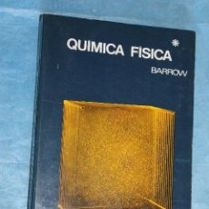 Libros de segunda mano de Ciencias: QUMICA FISICA BARROW, 2ª EDICION, EDITORIAL REVERTE 1972. Lote 71167733