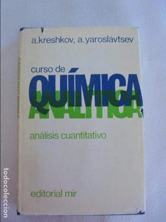 Libros de segunda mano de Ciencias: A. KRESHKOV, A. YAROSLAVTSEV. CURSO DE QUIMICA ANALITICA. ANALISIS CUANTITATIVO ANALISIS CUALITATIVO - Foto 6 - 71258475