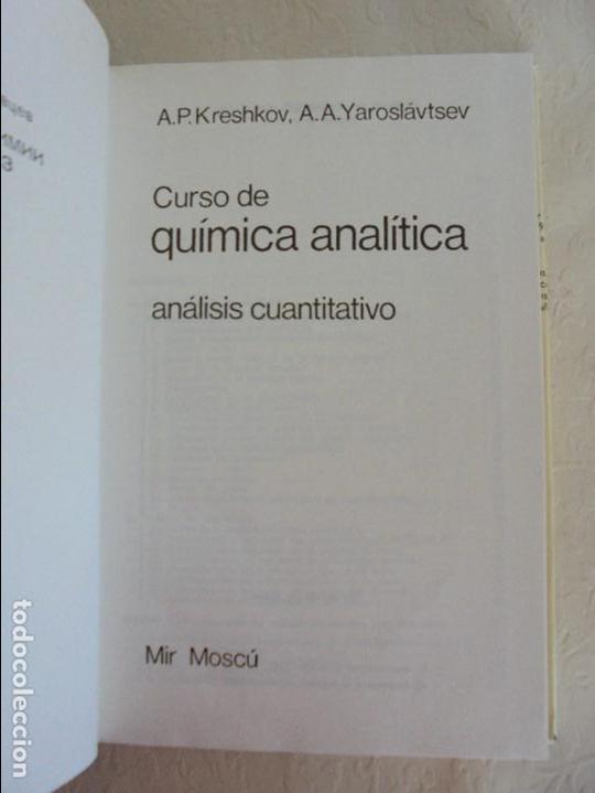 Libros de segunda mano de Ciencias: A. KRESHKOV, A. YAROSLAVTSEV. CURSO DE QUIMICA ANALITICA. ANALISIS CUANTITATIVO ANALISIS CUALITATIVO - Foto 8 - 71258475