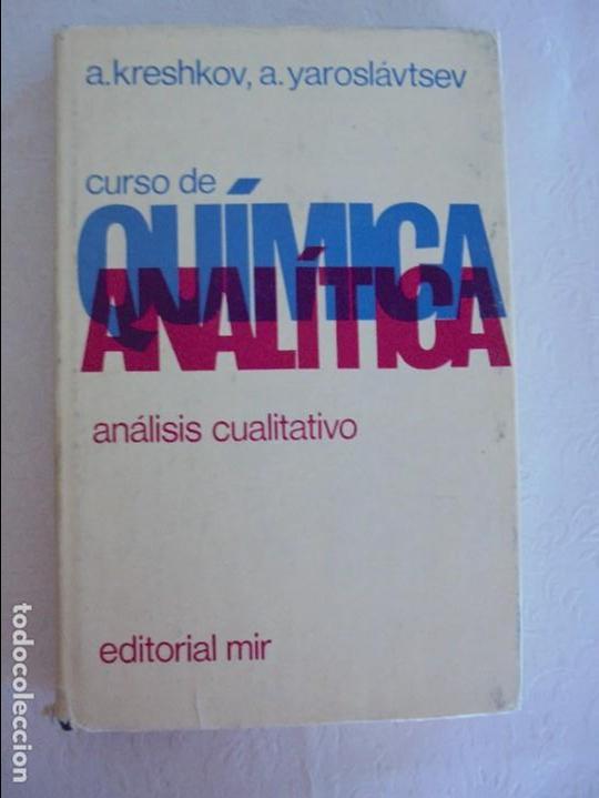 Libros de segunda mano de Ciencias: A. KRESHKOV, A. YAROSLAVTSEV. CURSO DE QUIMICA ANALITICA. ANALISIS CUANTITATIVO ANALISIS CUALITATIVO - Foto 21 - 71258475