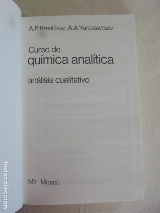 Libros de segunda mano de Ciencias: A. KRESHKOV, A. YAROSLAVTSEV. CURSO DE QUIMICA ANALITICA. ANALISIS CUANTITATIVO ANALISIS CUALITATIVO - Foto 23 - 71258475