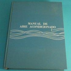 Libros de segunda mano de Ciencias: MANUAL DE AIRE ACONDICIONADO. CARRIER AIR CONDITIONING COMPANY. Lote 71469115