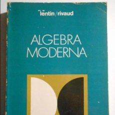 Libros de segunda mano de Ciencias: ALGEBRA MODERNA. LENTIN / RIVAUD. COLECCION CIENCIA Y TECNICA. AGUILAR, 1976. RUSTICA. 512 PAGINAS.. Lote 71679455