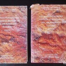 Libros de segunda mano: LAS MANIFESTACIONES VOLCANICAS HISTORICAS DEL ARCHIPIELAGO CANARIO -2 TOMOS- CANARIAS. Lote 71715823