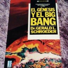 Libros de segunda mano de Ciencias: EL GÉNESIS Y EL BIG BANG / DR .GERARLD SCHROEDER / FÍSICA -EN MUY BUEN ESTADO. Lote 71835479