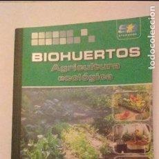 Libros de segunda mano: BIOHUERTOS AGRICULTURA ECOLÓGICA - MIJAIL RIMACHE ARTICA. Lote 71971355