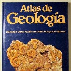 Libros de segunda mano: DURÁN, HORTENSIA - GOLD, GUILLERMO - ATLAS DE GEOLOGIA - BARCELONA 1988. Lote 69932767
