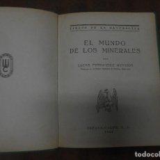 Libros de segunda mano: LUCAS FERNANDEZ NAVARRO EL MUNDO DE LOS MINERALES ESPASA CALPE MADRID 1949. Lote 72046047