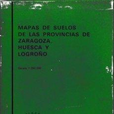 Libros de segunda mano: MAPAS DE SUELOS DE LAS PROVINCIAS DE ZARAGOZA, HUESCA Y LOGROÑO (CSIC 1970) SIN USAR. Lote 72247487