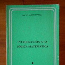 Libros de segunda mano de Ciencias: INTRODUCCION A LA LOGICA MATEMATICA - PASCUAL MARTINEZ FREIRE (E2). Lote 72757259