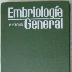 Libros de segunda mano: EMBRIOLOGÍA GENERAL - B. P. TOKIN - ED. MIR MOSCÚ 1990 - VER INDICE. Lote 215577838