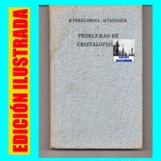Libros de segunda mano de Ciencias: PROBLEMAS DE CRISTALOFÍSICA - N. PERELOMOVA / M. TAGUIEVA - MIR - 1975 - ILUSTRADO - RARO. Lote 72825007