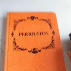 Libros de segunda mano: LIBRO PERIQUITOS W. CRAWFORD EDITORS S.A L-13529. Lote 72905511