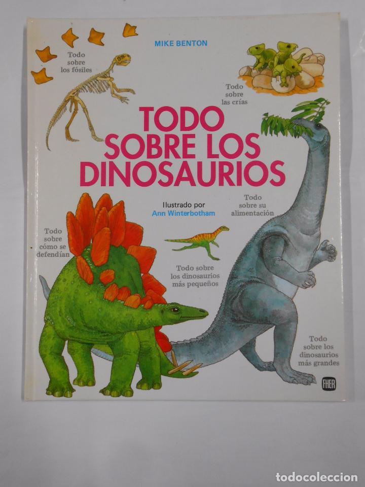 TODO SOBRE LOS DINOSAURIOS - MIKE BENTON Y ANN WINTERBOTHAM - PUBLICACIONES FHER. TDK302 (Libros de Segunda Mano - Ciencias, Manuales y Oficios - Paleontología y Geología)