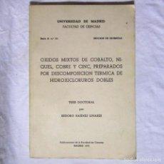 Libros de segunda mano de Ciencias: TESIS DOCTORAL. ÓXIDOS MIXTOS DE COBALTO, NÍQUEL, COBRE Y CINC. 1970. UNIVERSIDAD DE MADRID. Lote 73049875