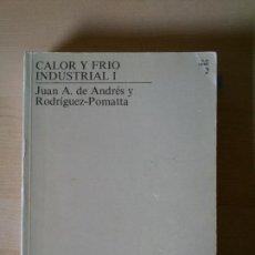 Libros de segunda mano de Ciencias: CALOR Y FRIO INDUSTRIAL 2, UNED INGENIERÍA INDUSTRIAL. Lote 73468355