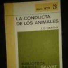 Libros de segunda mano: LA CONDUCTA DE LOS ANIMALES J. D. CARTHY. BIBLIOTECA BASICA SALVAT- LIBRO RTV 28 CIENCIAS NATURALES.. Lote 73671967