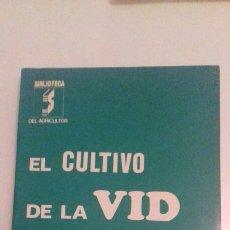 Libros de segunda mano: EL CULTIVO DE LA VID. VINOS. VIÑEDOS.. Lote 73714287