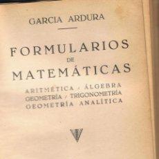 Libros de segunda mano de Ciencias: FORMULARIOS DE MATEMÁTICAS EDITORIAL GARCIA ARDURA 222 PAGINAS MADRID AÑO 1949 MD454. Lote 73717667