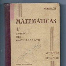 Libros de segunda mano de Ciencias: MATEMÁTICAS CUARTO 4º CURSO DEL BACHILLERATO ARITMÉTICA Y GEOMETRÍA BARATECH. Lote 73759671