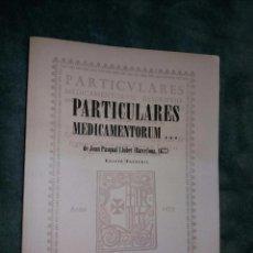 Libros de segunda mano de Ciencias: PARTICULARES MEDICAMENTORUM / FACSÍMIL / JOAN PASQUAL LLOBET / 1677 / REIAL ACADÈMIA DE FARMÀCIA DE. Lote 73803987