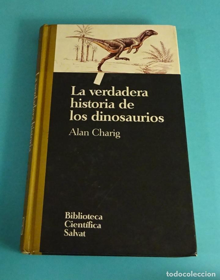 LA VERDADERA HISTORIA DE LOS DINOSAURIOS. ALAN CHARIG (Libros de Segunda Mano - Ciencias, Manuales y Oficios - Paleontología y Geología)