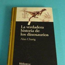 Libros de segunda mano: LA VERDADERA HISTORIA DE LOS DINOSAURIOS. ALAN CHARIG. Lote 73812303
