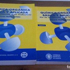 Libros de segunda mano de Ciencias: QUIMICA ORGANICA BASICA Y APLICADA. DE LA MOLECULA A LA INDUSTRIA.EDUARDO PRIMO YUFERA.2 TOMOS.1995 . Lote 73934287